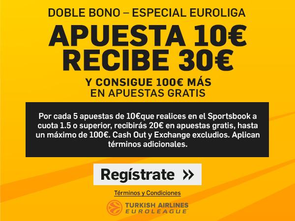 DOBLE BONO – ESPECIAL EUROLIGA. APUESTA 10€ RECIBE 30€